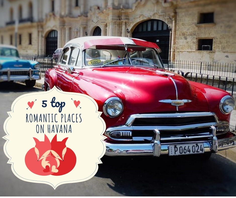 5 tops romantic places in havana, cuba